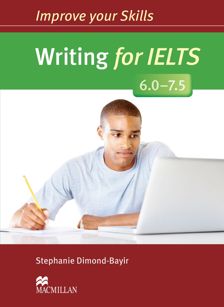 Improve Your Skills: Writing for IELTS 6.0-7.5 Student's Book without key