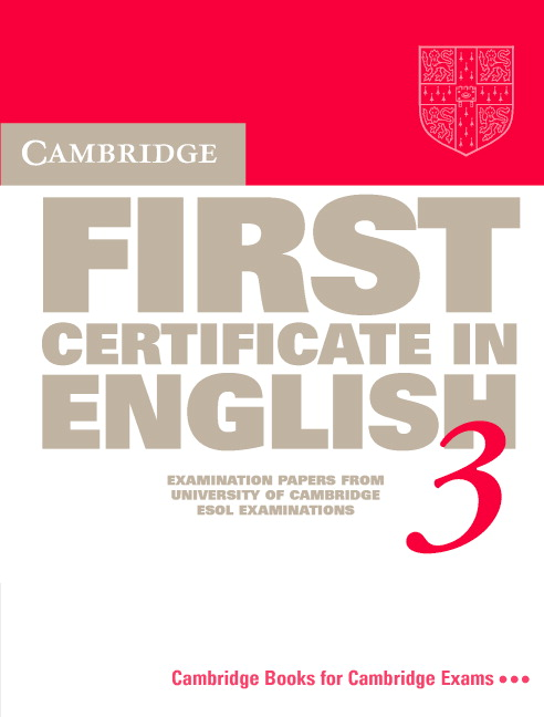 Cambridge First Certificate in English 3 Student's book