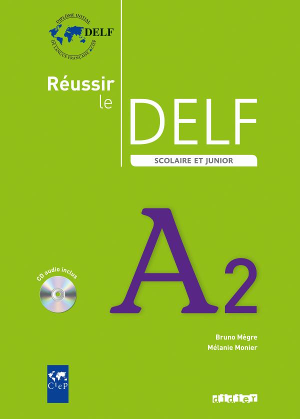 Reussir le DELF A2 Scolaire et Junior +CD Audio